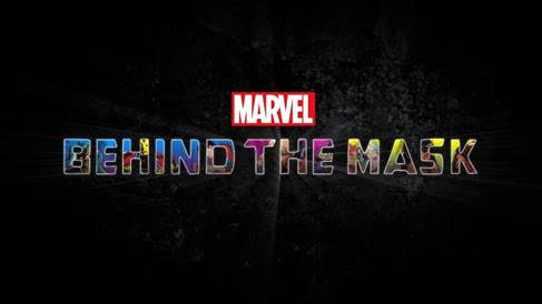 New Trailer Released for Marvel's 'Behind the Mask' on Disney+