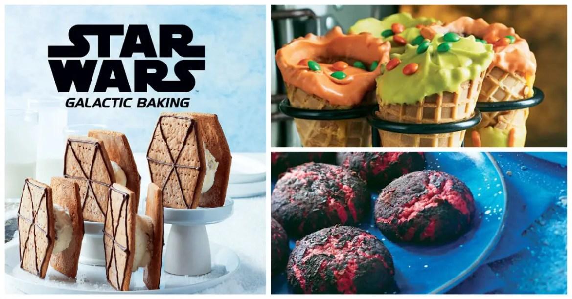 Star Wars Galactic Baking Cookbook From A Galaxy Far, Far Away