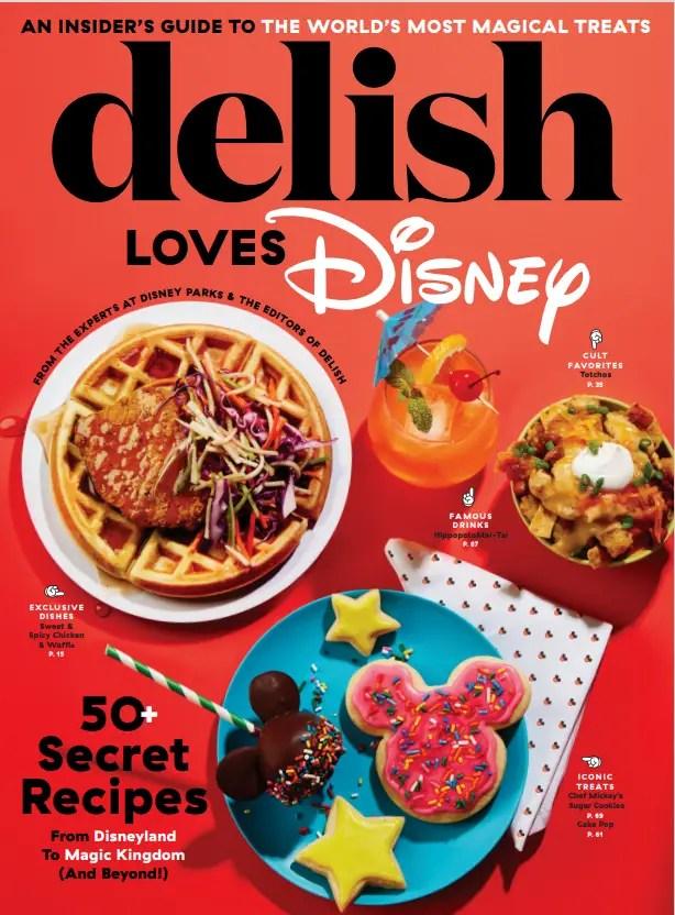 Disney Parks and Delish Launch New Delish Loves Disney Magazine 1