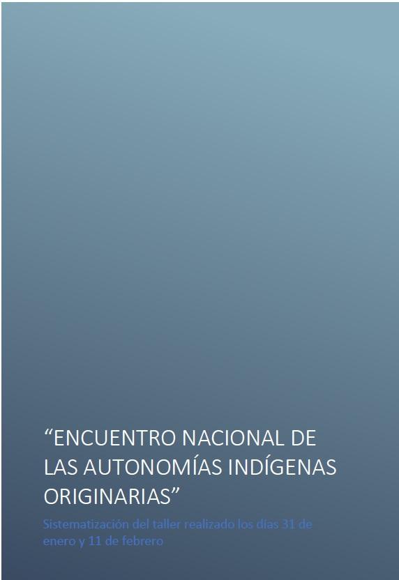 """""""ENCUENTRO NACIONAL DE LAS AUTONOMÍAS INDÍGENAS ORIGINARIAS"""""""
