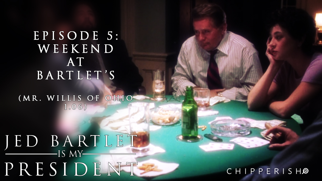 5. Weekend at Bartlet's (Mr. Willis of Ohio 1.06)