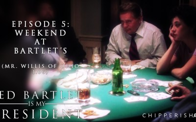 JBIMP #5. Weekend at Bartlet's (Mr. Willis of Ohio 1.06)