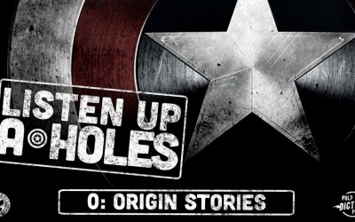 Listen Up A-Holes #0. Origin Stories