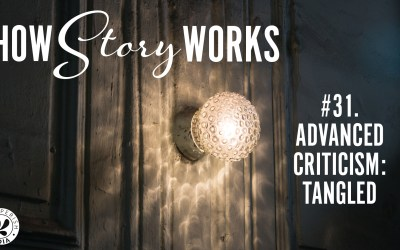 How Story Works #31. Advanced Criticism: Tangled