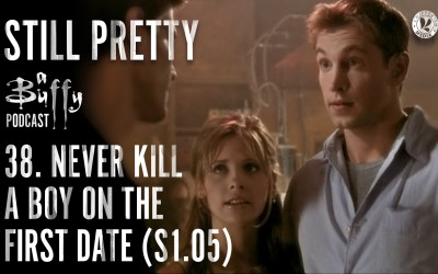 Still Pretty #38. Never Kill a Boy on the First Date (S1.05)
