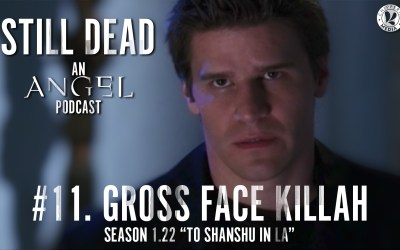 Still Dead #11. Gross Face Killah (S1.22)