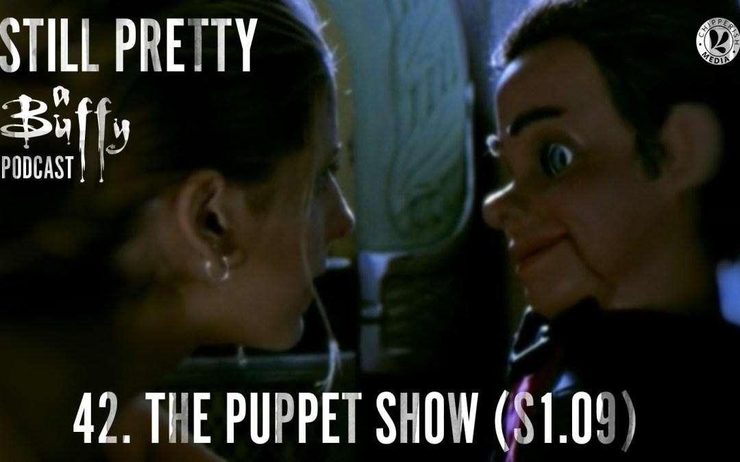 Still Pretty #42. The Puppet Show (S1.09)