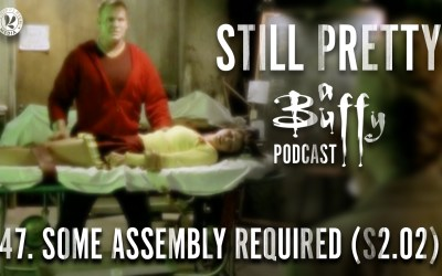 Still Pretty #47. Some Assembly Required (S2.02)