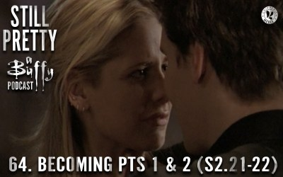 Still Pretty #64. Becoming, Pts 1 & 2 (S2.21-22)