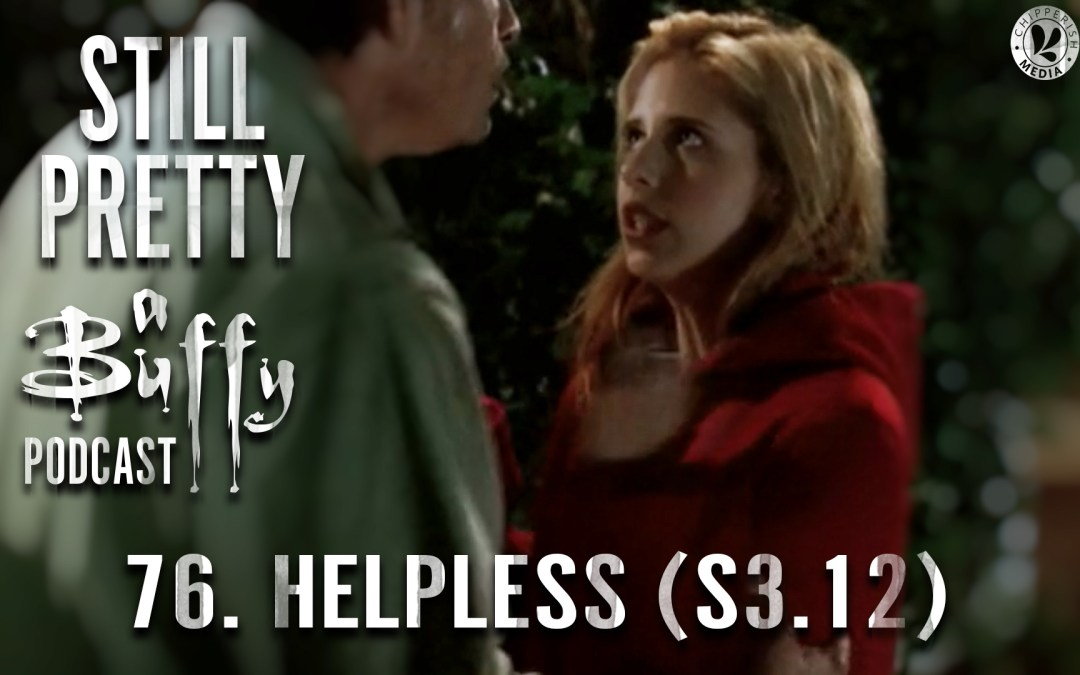 #76. Helpless (S3.12)