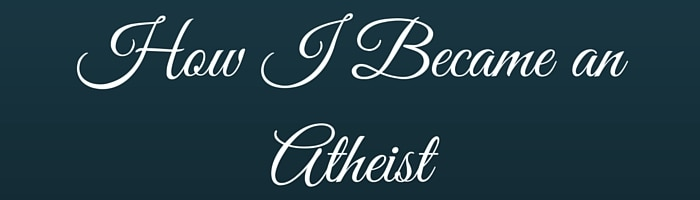 How I Became an Atheist