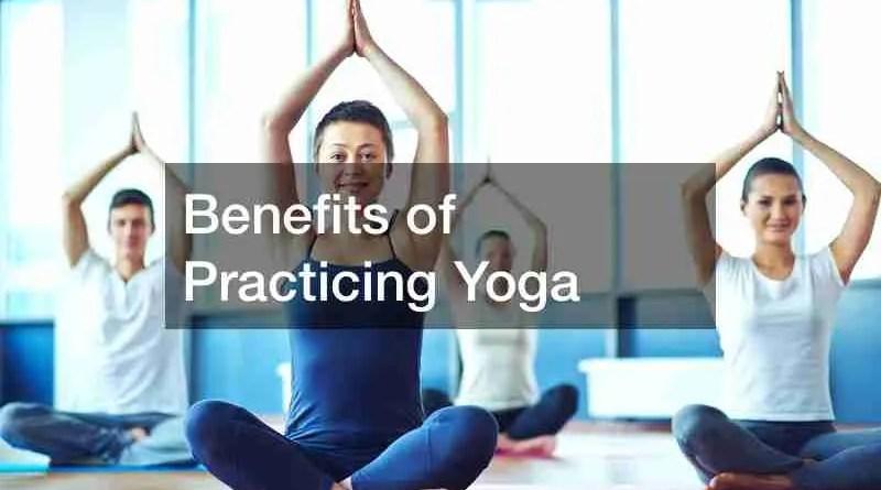 Yoga 1 Benefits of Practicing Yoga
