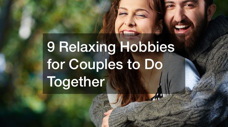 Relaxing Hobbies 1 Relaxing Hobbies for Couples