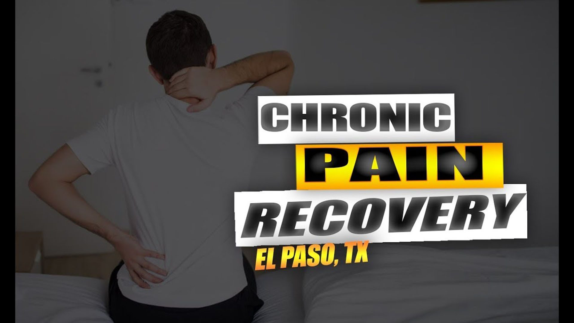 Chronic Pain Recovery | Video | El Paso, TX.