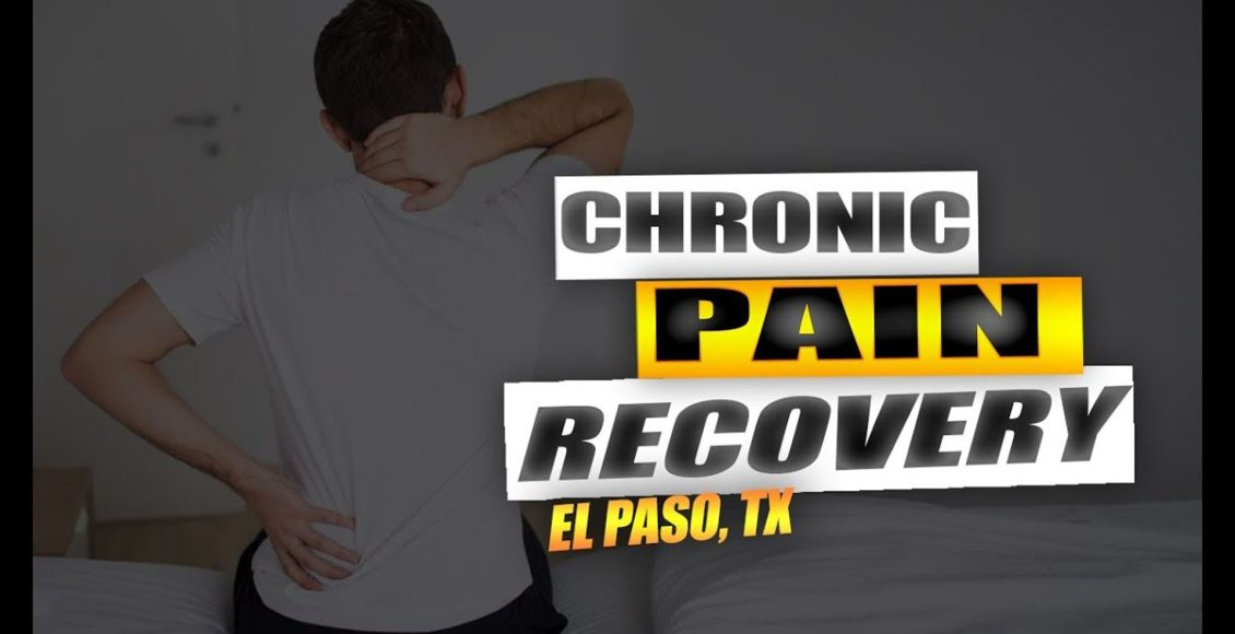 chronic pain chiropractic care el paso tx.