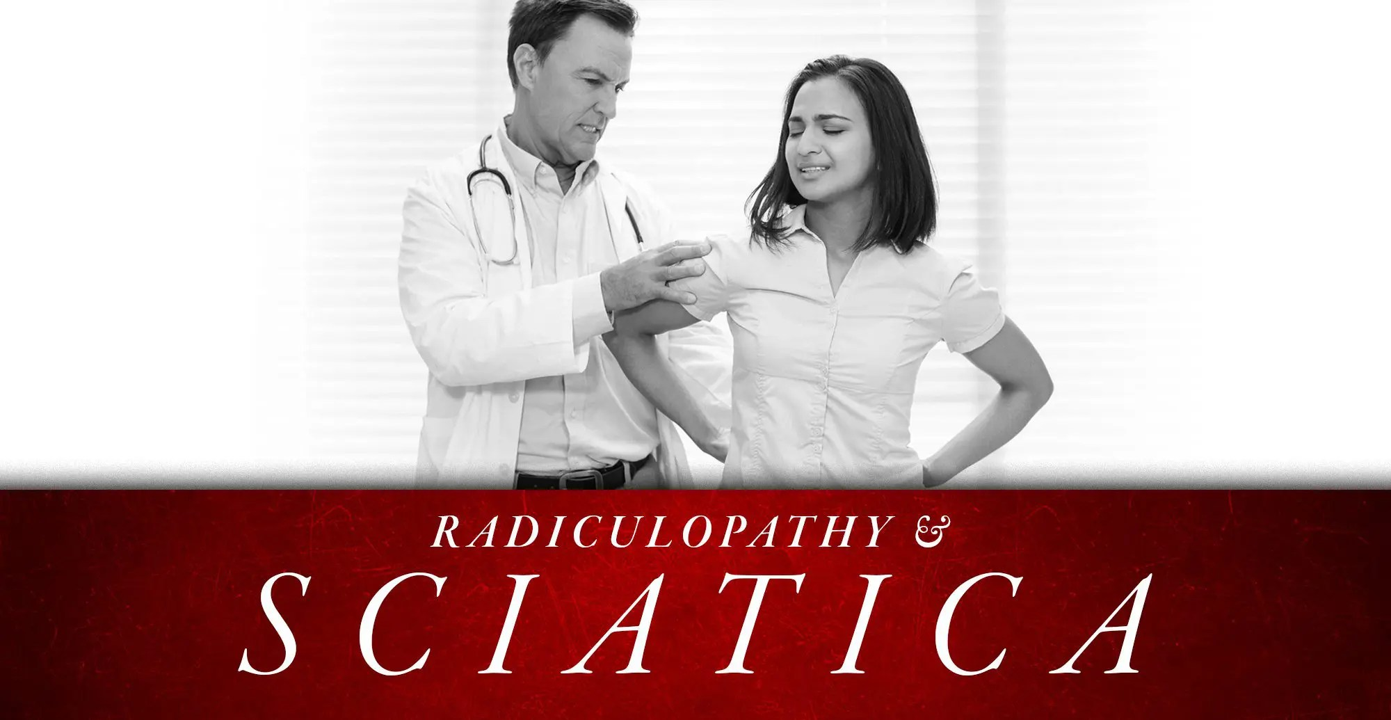 Radiculopathy and Sciatica