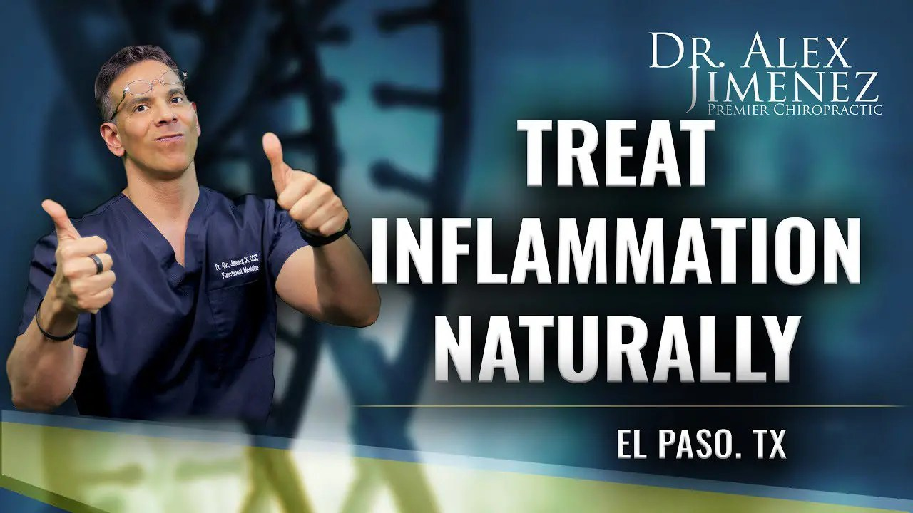 Treating Inflammation Naturally | El Paso, Tx (2020)
