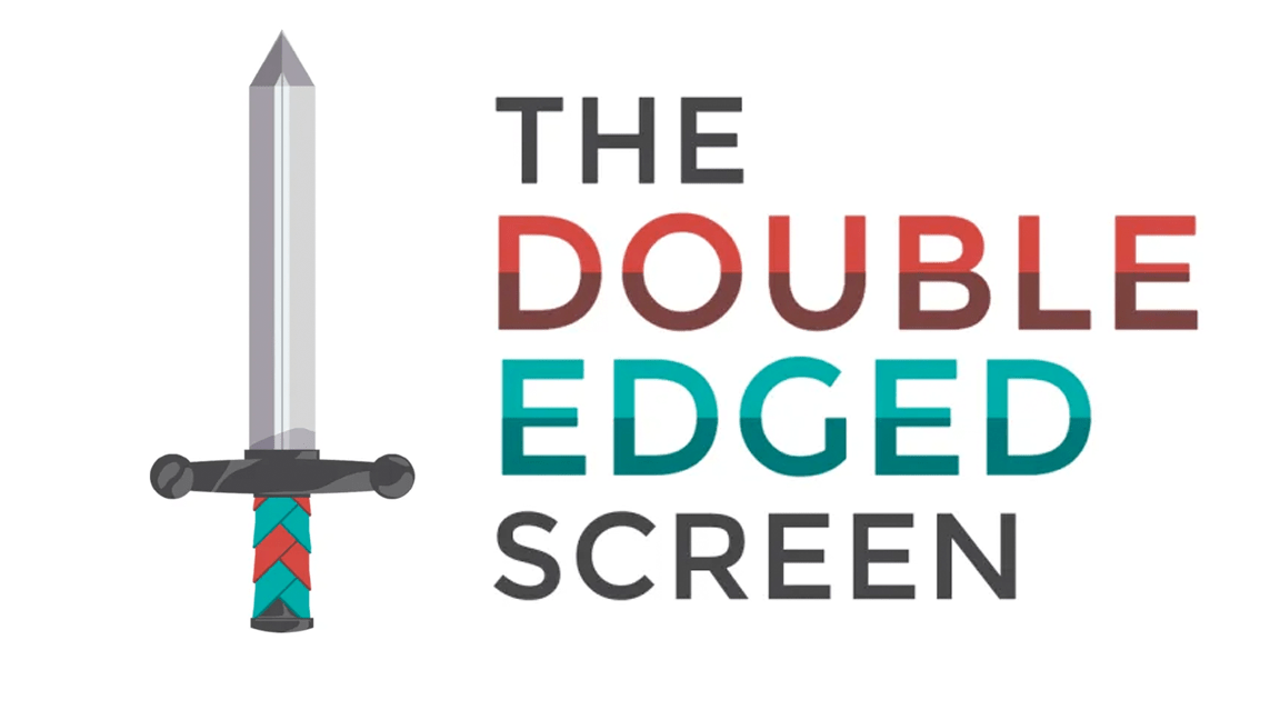 The Double-Edged Screen