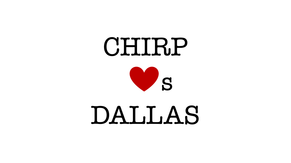 The Chirp Flock: Spotlight on Dallas