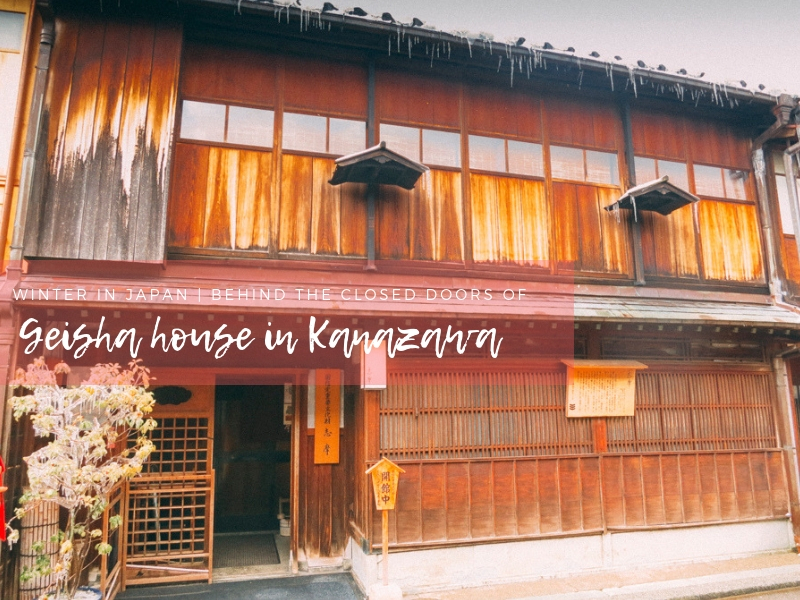 Winter in Japan | Behind the Closed Doors of Geisha House in Kanazawa