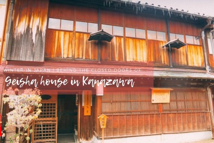 Higashi Chaya: Kanazawa Geisha District | An intimate visit behind the closed doors of Japanese edo-period geisha house | #Kanazawa #higashichaya #Geisha | chloestravelogue.com