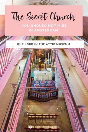 A Visitor's Guide to the Our Lord in the Attic Museum - the Secret Church in Amsterdam you should not miss | Money & Time Saving Tips for the Ultimate Amsterdam Museum Experience | #Amsterdam #Holland #AmsterdamMuseums #iAmsterdam #AmsterdamThingstoDo #AmsterdamBucketList #OurLordintheAttic