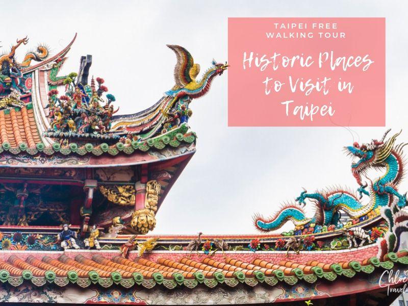 Taipei Walking Tour   Historic Places to Visit in Taipei