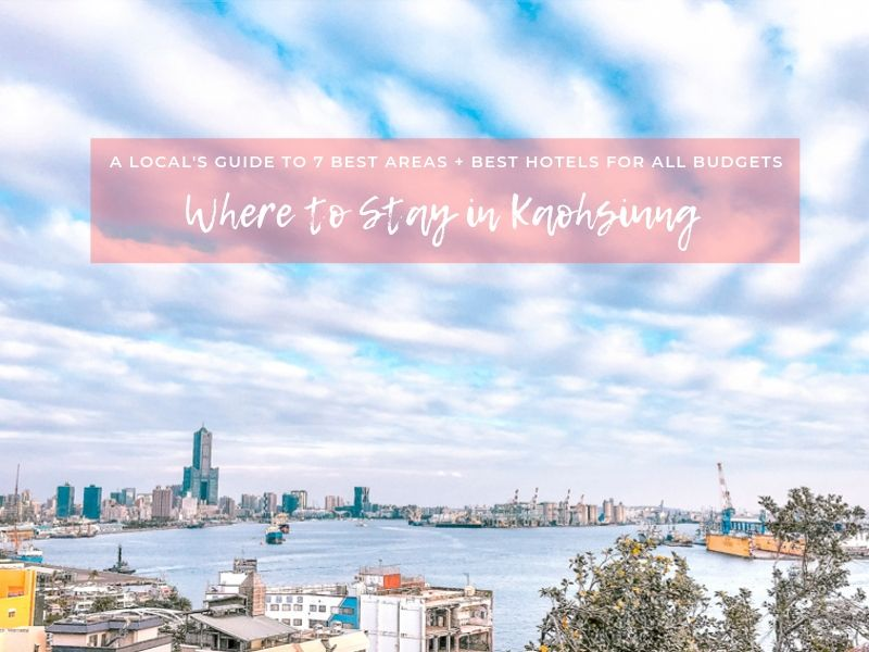 Where to Stay in Kaohsiung
