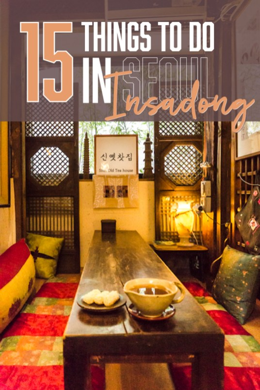 [15 Best Things to do in Insadong] A Korean's Guide to Traditional District in Seoul | Insadong is a vibrant neighborhood exuding old charm in the heart of Seoul. Here's what to do, eat, and shop in Insadong. | #Insadong #Seoul #TravelKorea #AsiaTravel #ThingstoDo