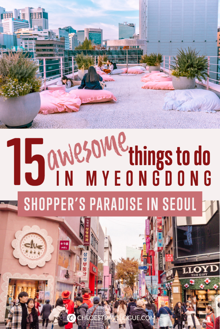 15 Awesome Things to Do in Myeongdong - An Insider's Guide to Shopper's Paradise in Seoul | #Myeongdong #SeoulShopping #visitSeoul #TravelKorea #AsiaTravel