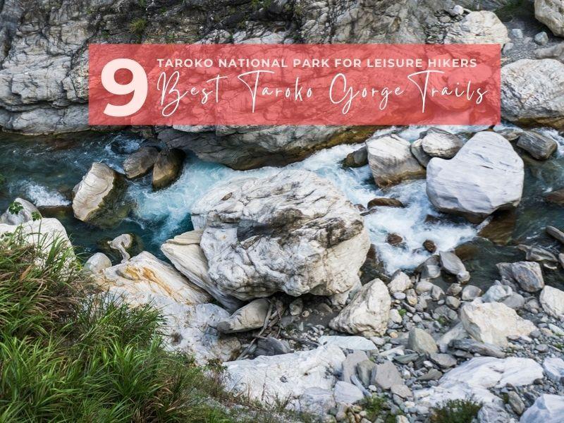 9 Best Taroko Gorge Trails for Beginners in Taroko National Park Taiwan