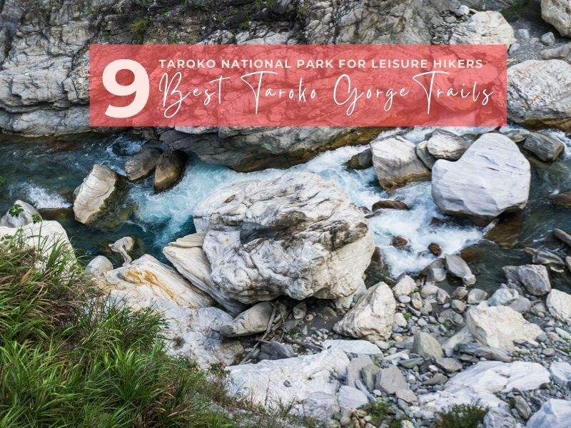 9 Best Taroko Gorge Trails for Beginners | Taroko National Park in Taiwan | #TarokoNationalPark #TarokoGorge #HikingTravel #TravelTaiwan