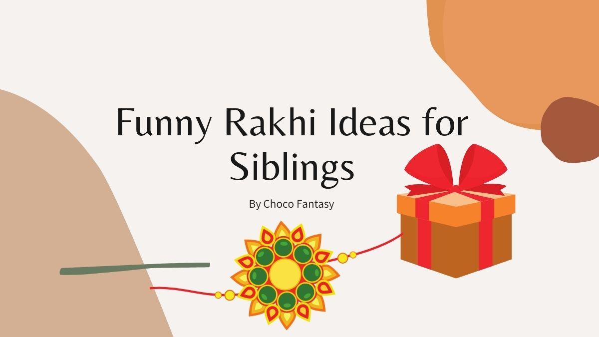 Funny Rakhi Ideas for Siblings