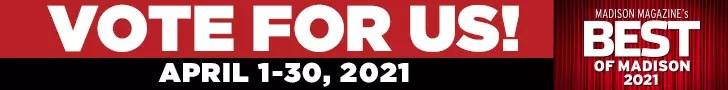 Vote for Us - Best of Madison 2021, Vote Now