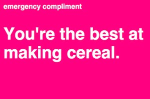 the-worlds-first-emergency-compliment-generator-1-31346-1351109955-6_big