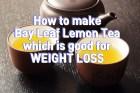 체중감량 만성염증에 좋은 월계수 레몬 티