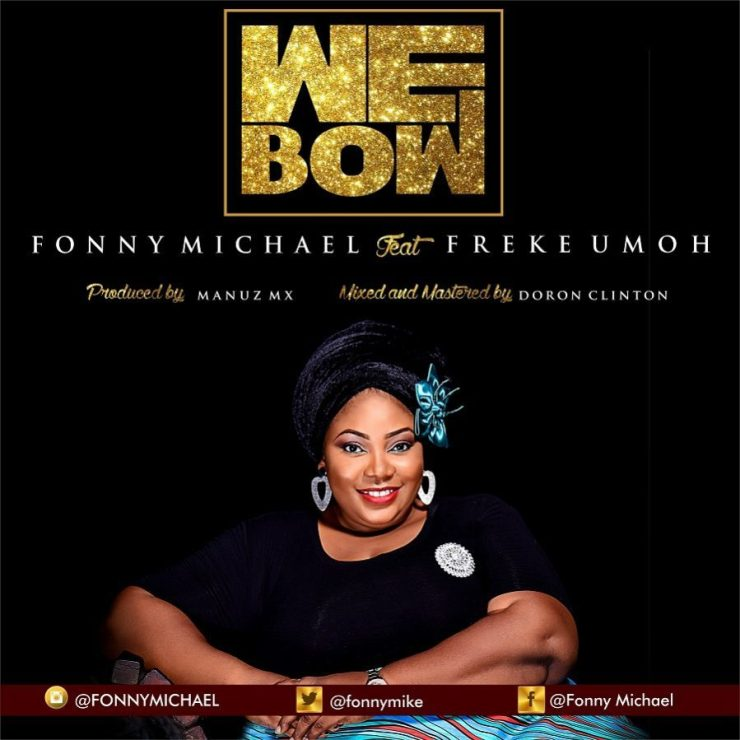 We-Bow_Fonny-Michael_ft_Freke_Umoh (choirzone.com)