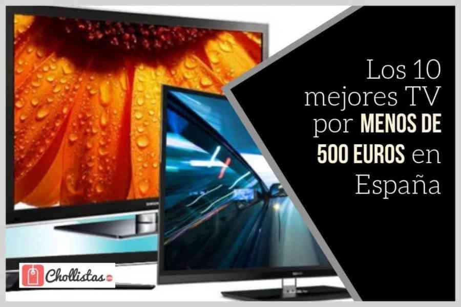 164d86acd Las 10 mejores TV por menos de 500 euros (Actualizado en abril de 2019)