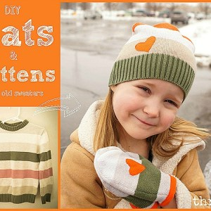 What Not To Toss Weekend: Make mittens & hats from old sweaters!