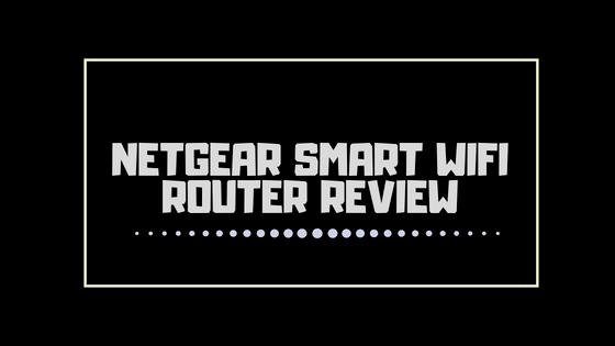 Netgear Smart Wifi Router Review