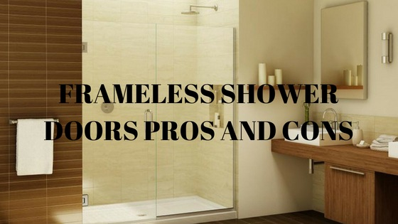 Top Pros and Cons of Frameless Shower Doors For 2018