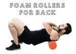 How To Use Foam Roller For Back – Step By Step Guide For 2018