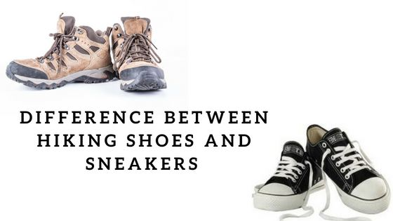 Difference Between Hiking Boots And Sneakers