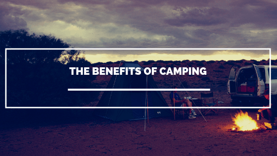 The Benefits of Camping