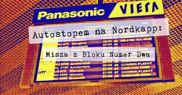 Autostopem na Nordkapp: Misza z Bloku Numer Dwa