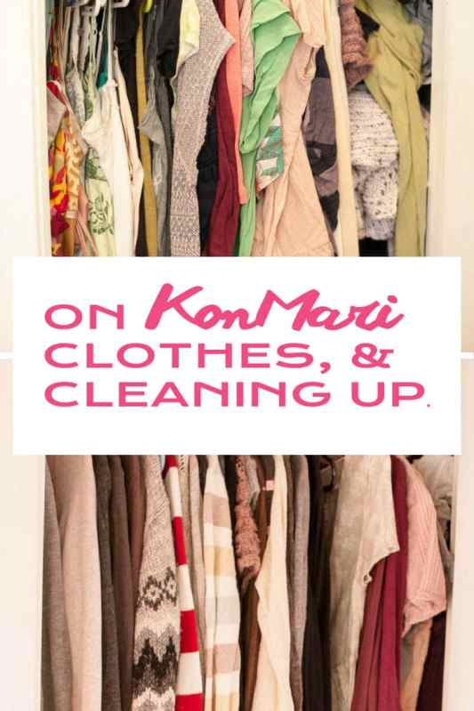 On KonMari, Clothes, and Cleaning Up. The Life‑Changing Magic of Tidying Up.