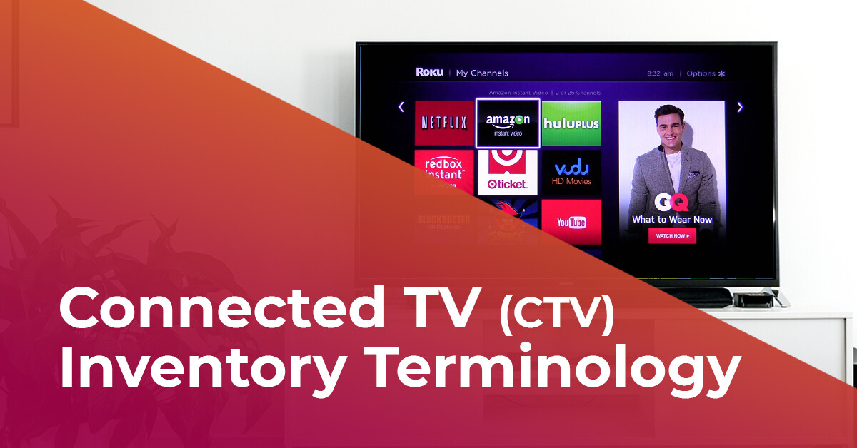 Inventory terminology for advertising on connected TV