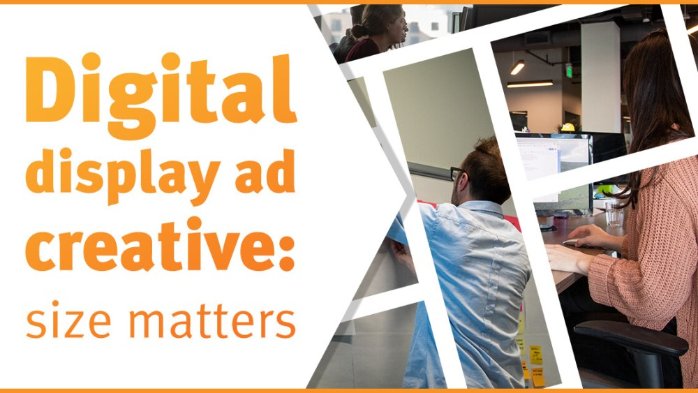 Digital Display Ad Creative: Size Matters