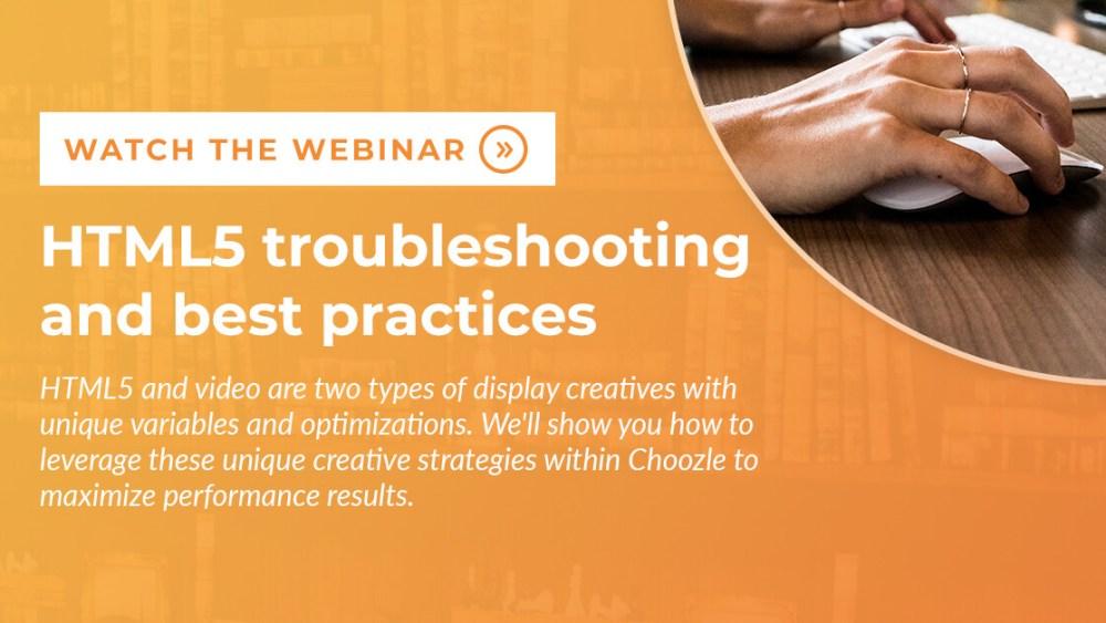 HTML5 best practices & troubleshooting webinar
