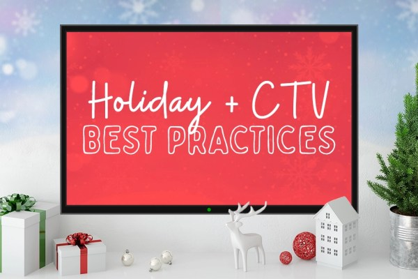 Holiday best practices with connected TV